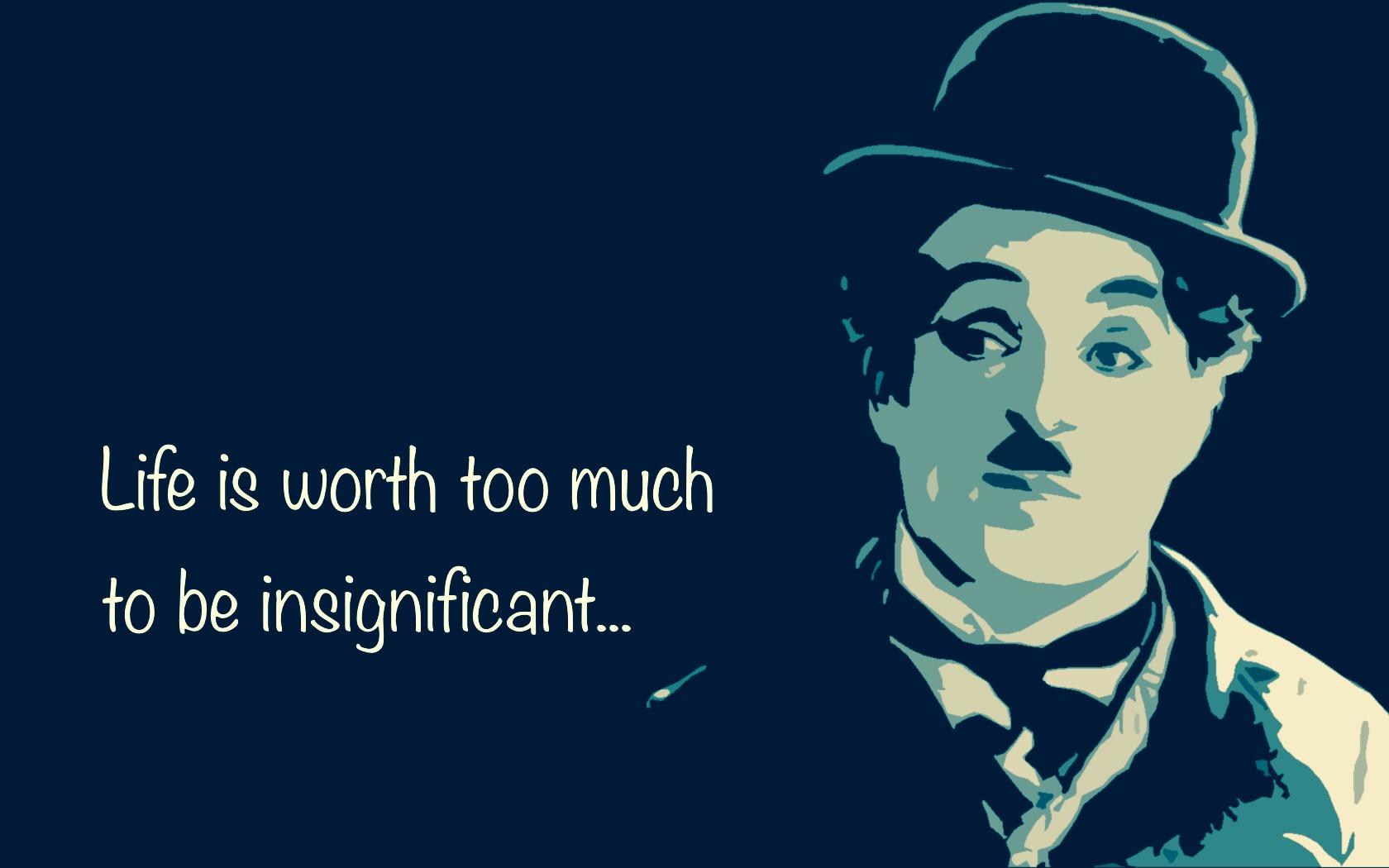 La vie c'est beaucoup trop pour être insignifiant…